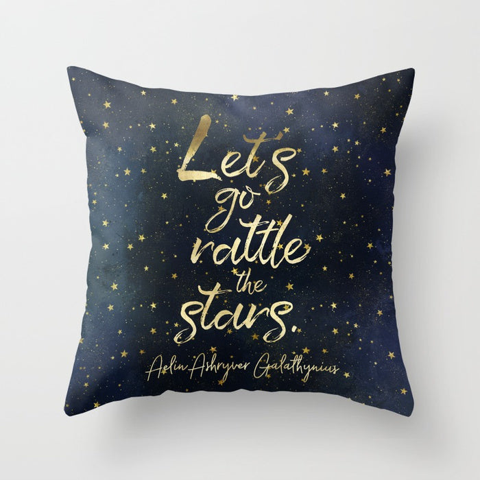 Let's go rattle the stars. Throne of Glass Quote Pillow - LitLifeCo.