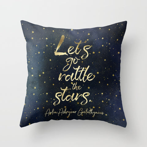 Let's go rattle the stars. Throne of Glass Quote Pillow