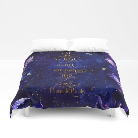 I am no bird and no net ensnares me. Jane Eyre Quote Duvet Cover