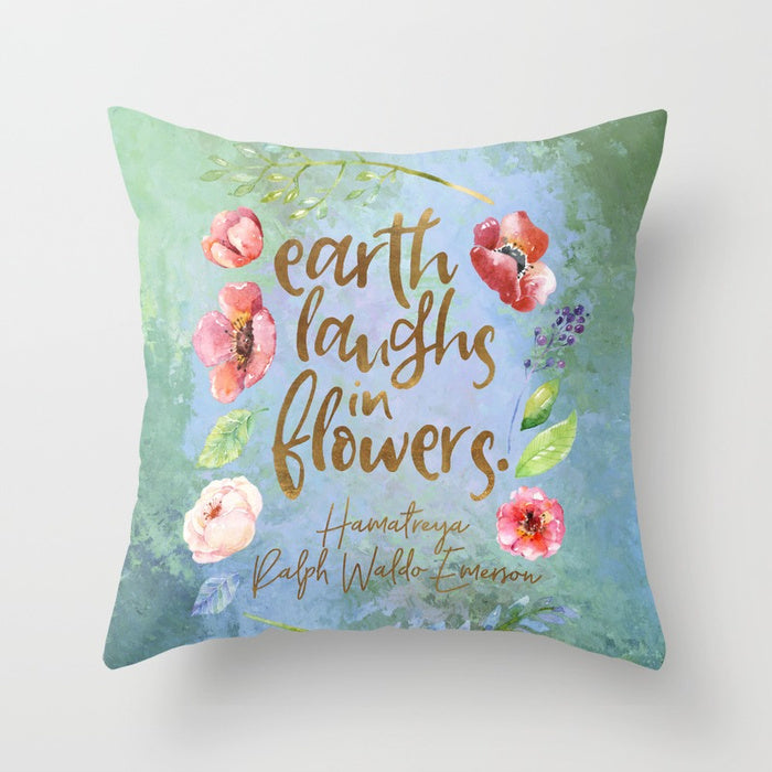 Earth laughs in flowers. Ralph Waldo Emerson Quote Pillow - LitLifeCo.