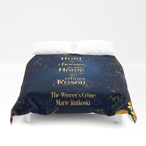 The heart chooses its own home... The Winner's Crime Quote Duvet Cover