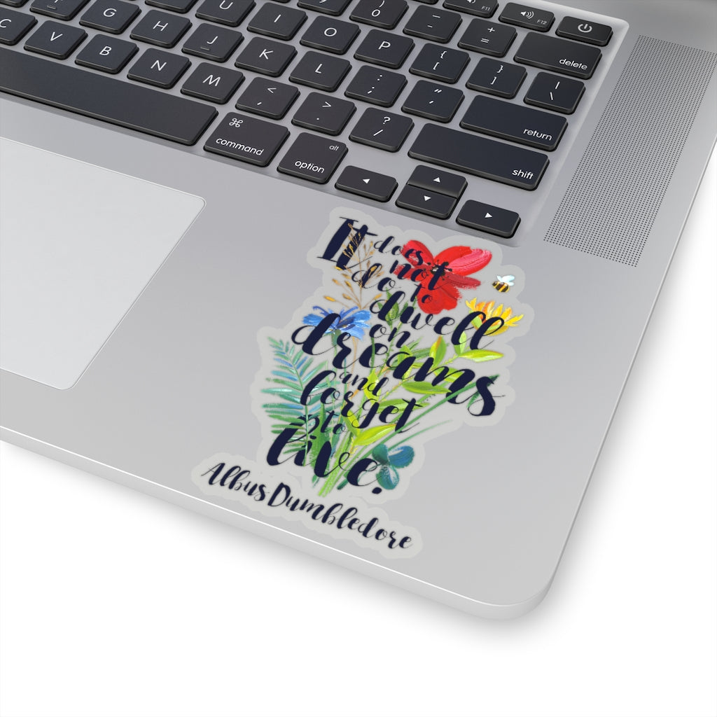 It does not do... Albus Dumbledore Quote Sticker - LitLifeCo.