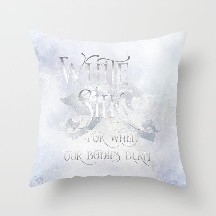 WHITE SILK when our bodies burn. Shadowhunter Children's Rhyme Quote Pillow - LitLifeCo.