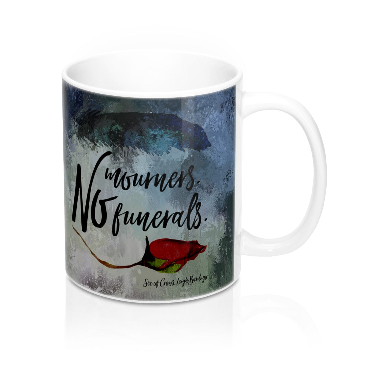 No mourners... Six of Crows Quote Mug - LitLifeCo.