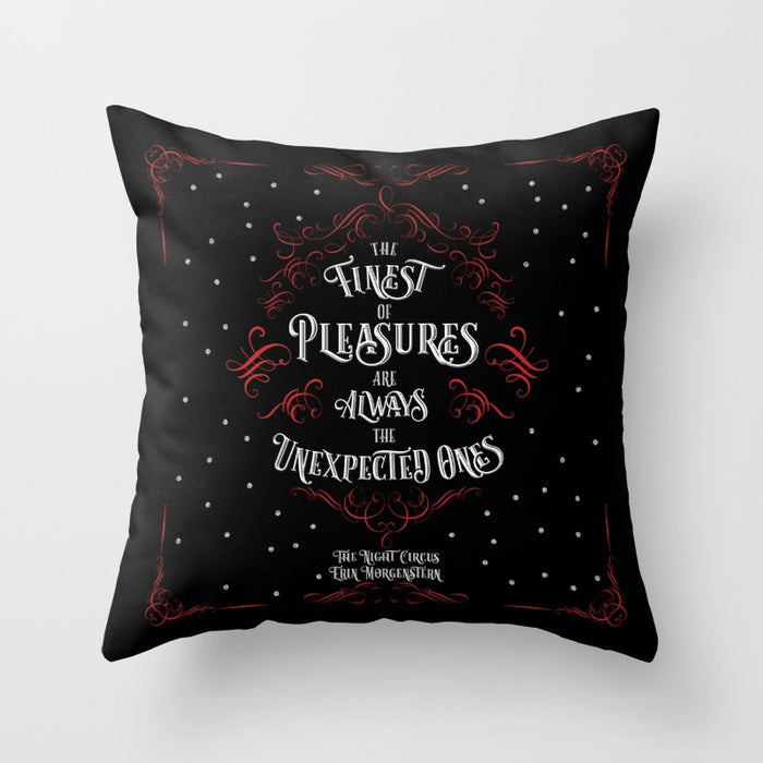 The finest of pleasures are always the unexpected ones. The Night Circus Quote Pillow - LitLifeCo.
