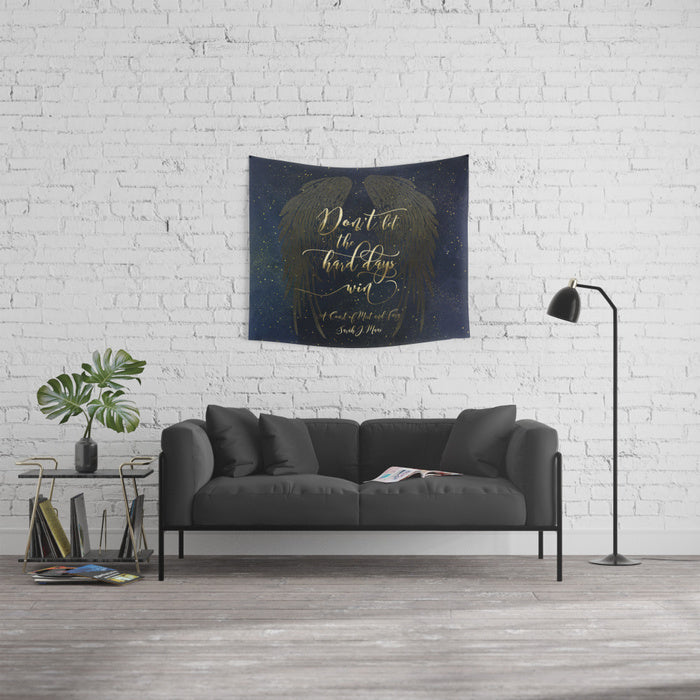 Don't let the hard days win. A Court of Mist and Fury (ACOMAF) Quote Wall Tapestry - LitLifeCo.
