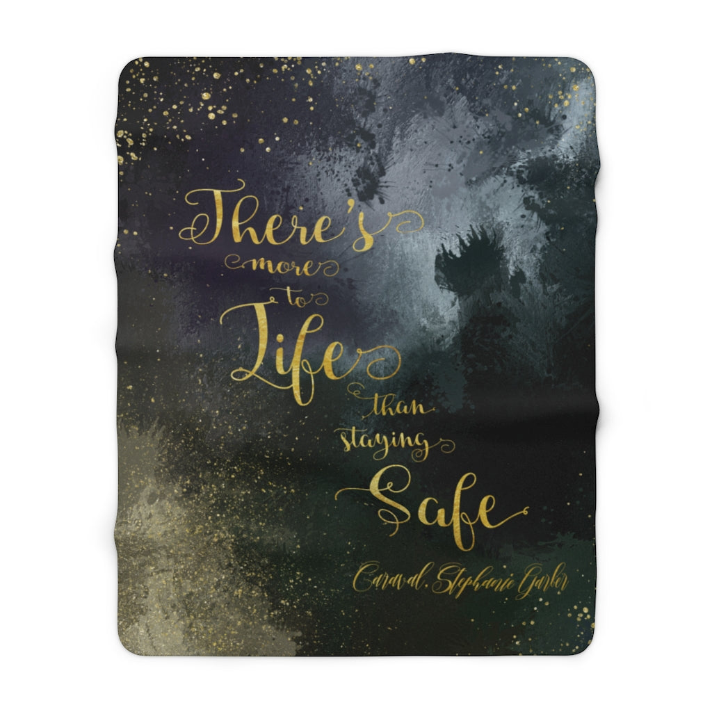 There's more to life... Caraval Throw Blanket