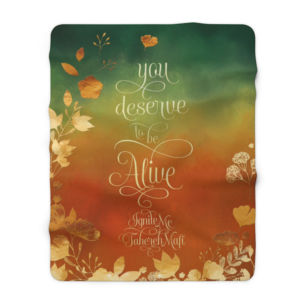 You deserve to be alive. Ignite Me Throw Blanket