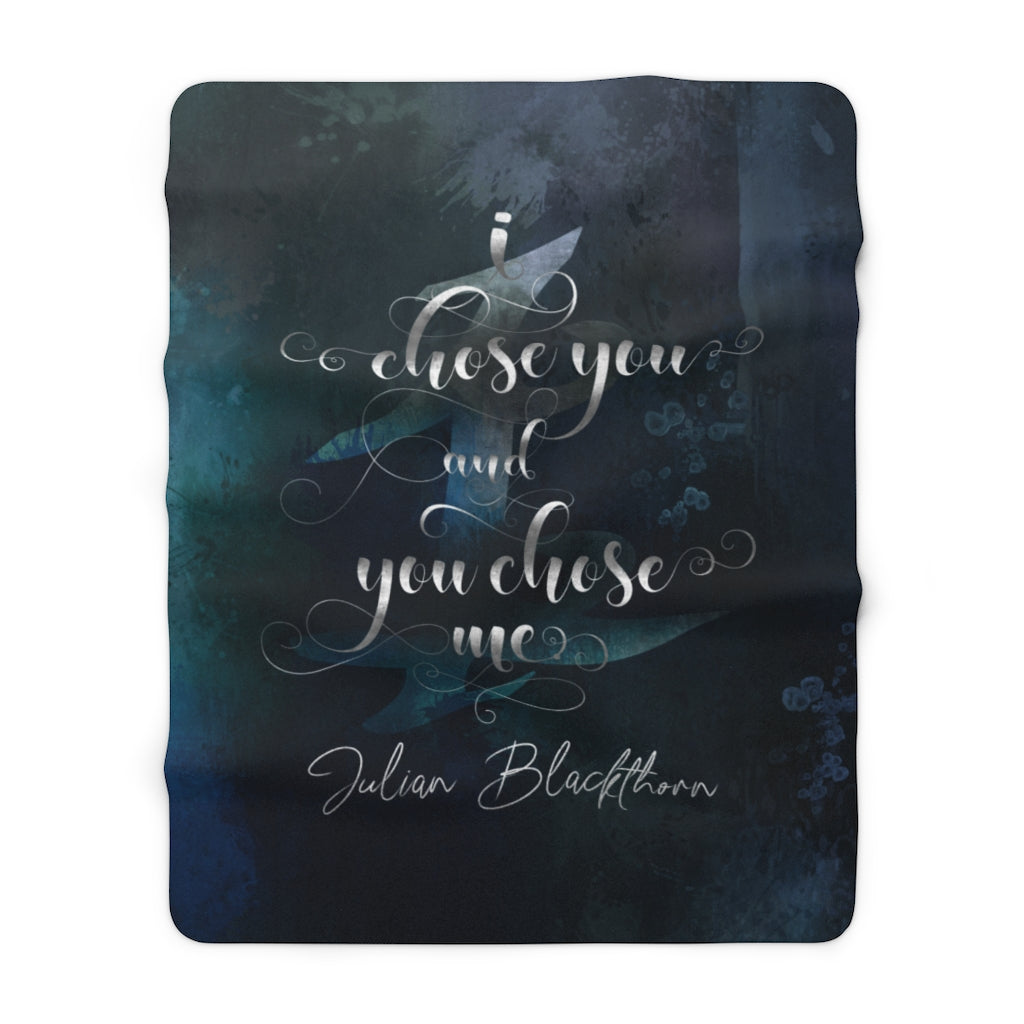 I chose you... Julian Blackthorn Throw Blanket