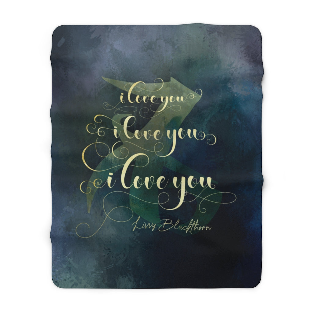I love you... Livvy Blackthorn Quote Throw Blanket