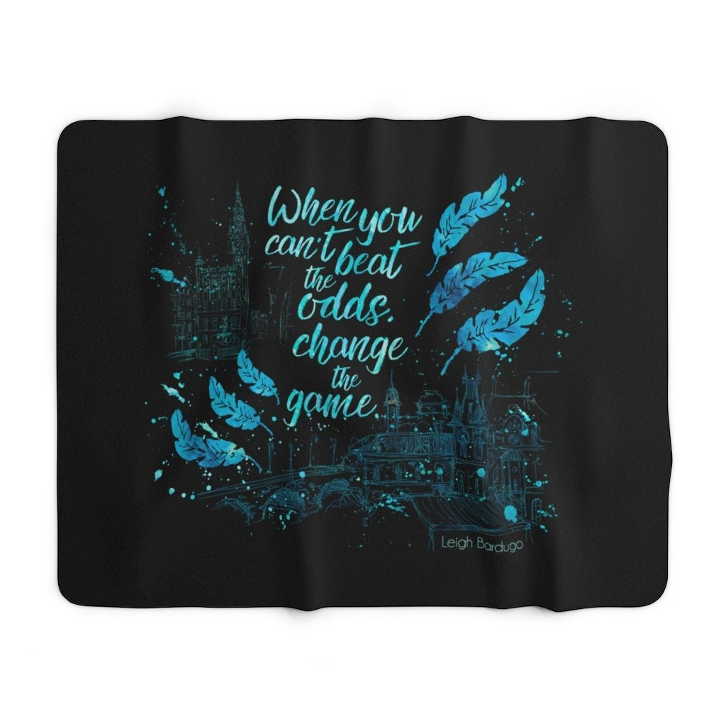 When you can't beat the odds... Kaz Brekker Quote Throw Blanket