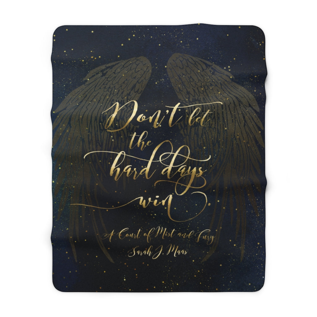 Don't let the hard days... A Court of Mist and Fury Throw Blanket