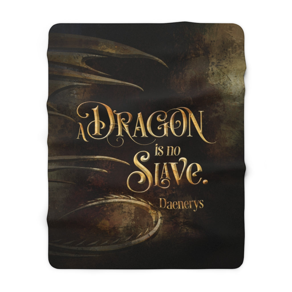 A dragon is no slave. Daenerys Throw Blanket