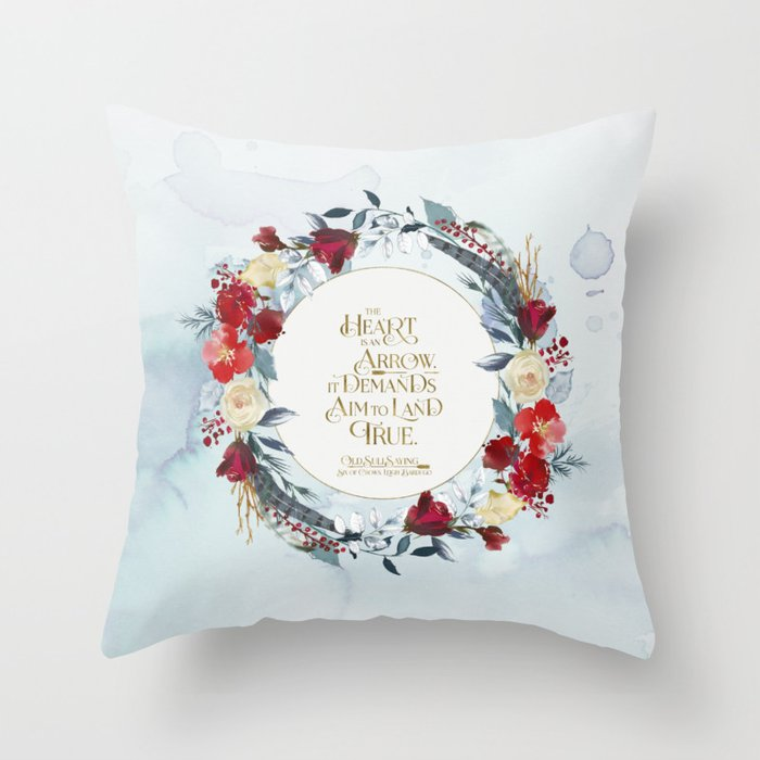 The heart is an arrow... Six of Crows Quote Pillow