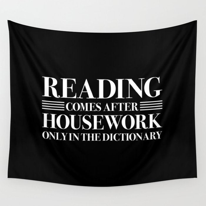 READING COMES AFTER HOUSEWORK Wall Tapestry - LitLifeCo.