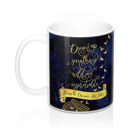 Dream up something wild... Strange the Dreamer Quote Mug