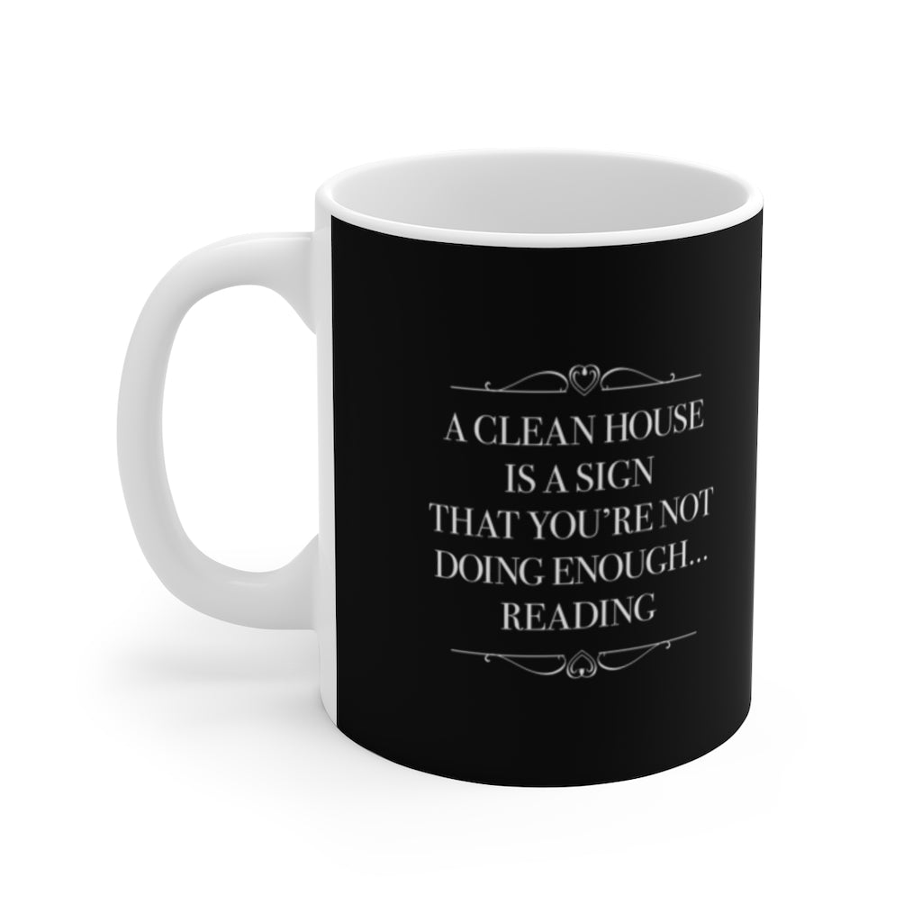 A CLEAN HOUSE IS A SIGN Mug - LitLifeCo.