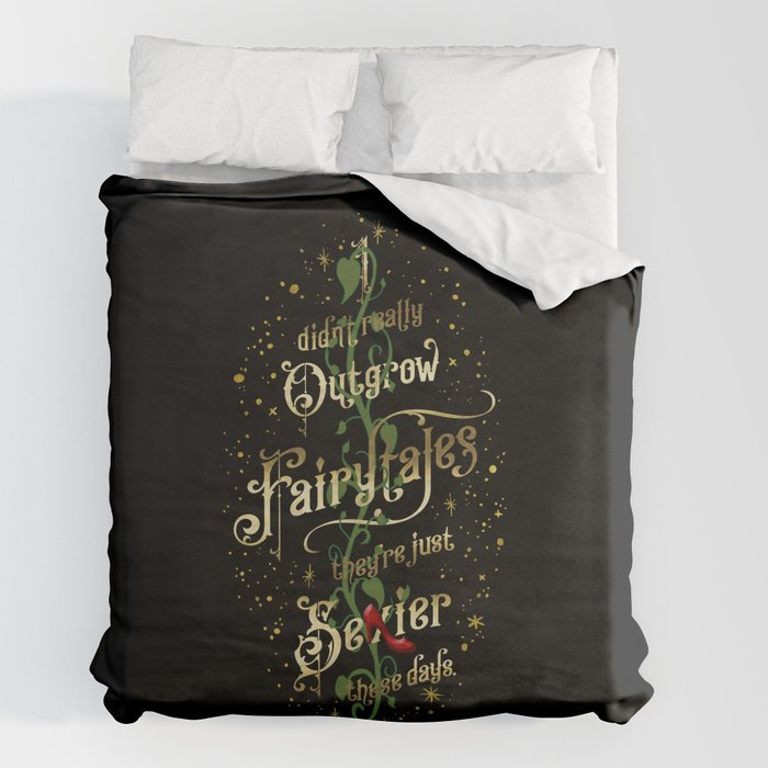 I didn't really outgrow fairytales... Duvet Cover