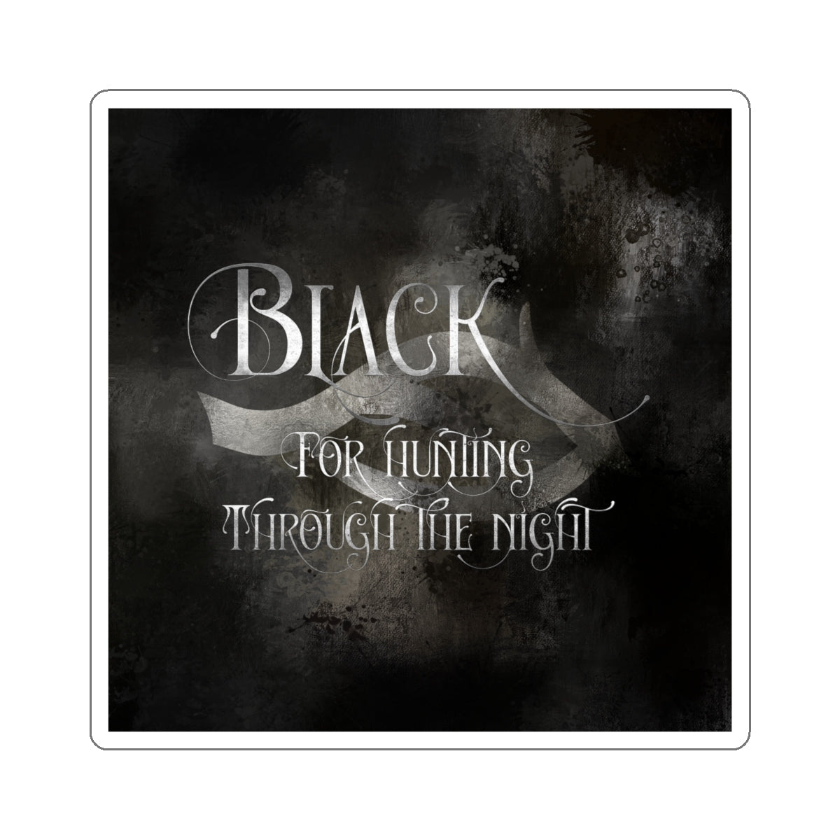 BLACK for hunting through the night. Shadowhunter Children's Rhyme Sticker - LitLifeCo.