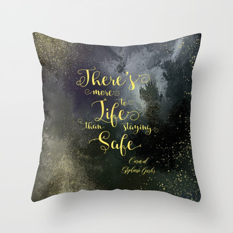 There's more to life than staying safe. Caraval Quote Pillow - LitLifeCo.