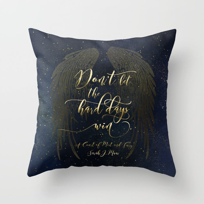 Don't let the hard days... A Court of Mist and Fury Pillow - Literary Lifestyle Company
