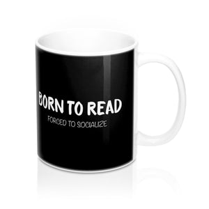 BORN TO READ. Forced to socialize. Mug - LitLifeCo.