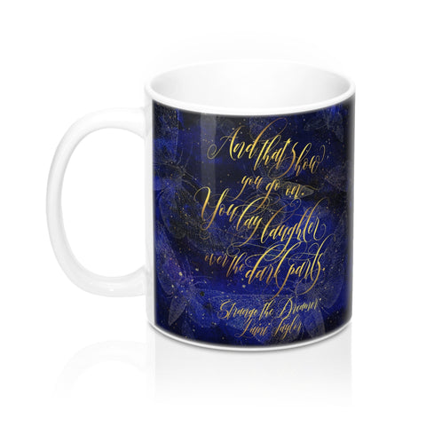 And that's how you go on... Strange the Dreamer Quote Mug