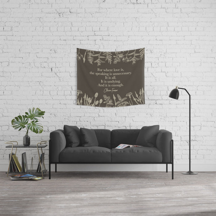 For where love is... Claire Fraser Quote Wall Tapestry - LitLifeCo.