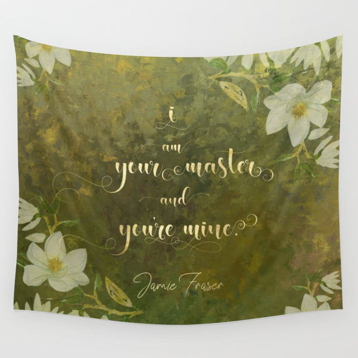 I am your master... Jamie Fraser Quote Wall Tapestry - LitLifeCo.