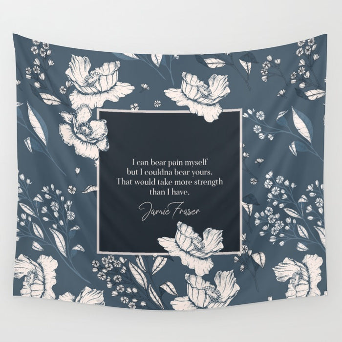I can bear pain myself... Jamie Fraser Quote Wall Tapestry - LitLifeCo.