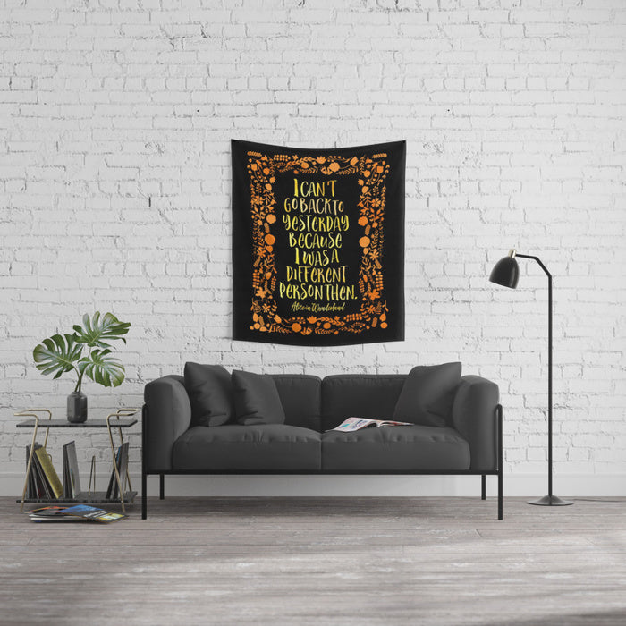 I can't go back to yesterday... Alice in Wonderland Quote Wall Tapestry - LitLifeCo.