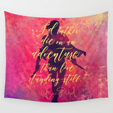 I'd rather die on an adventure... A Darker Shade of Magic Quote Wall Tapestry
