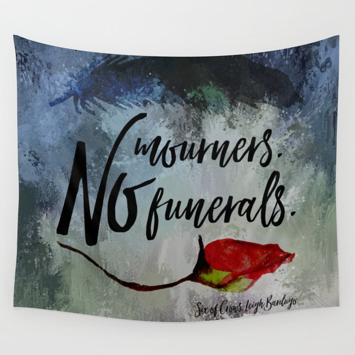 No mourners. No funerals. Six of Crows Quote Wall Tapestry - LitLifeCo.