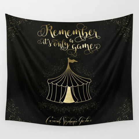 Remember, it's only a game. Caraval Quote Wall Tapestry