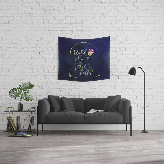 Until the last petal falls. Beauty and the Beast Quote Wall Tapestry