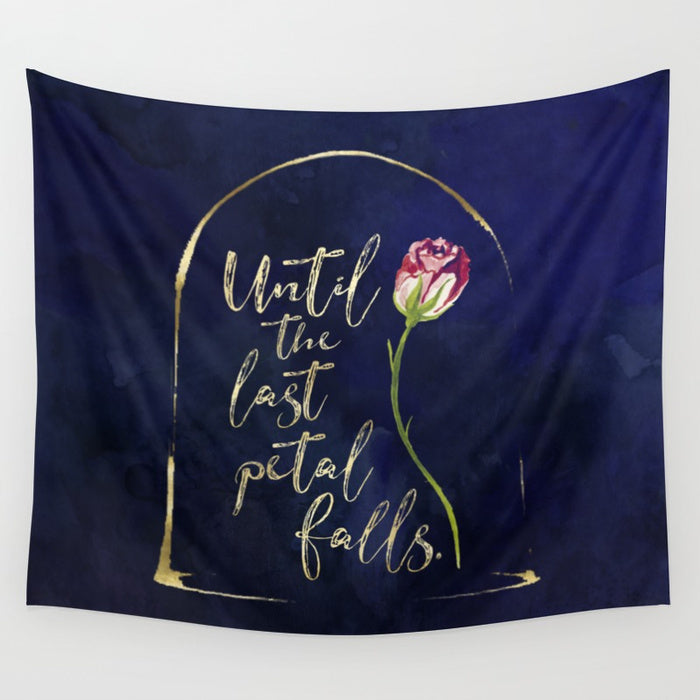 Until the last petal falls. Beauty and the Beast Quote Wall Tapestry - LitLifeCo.