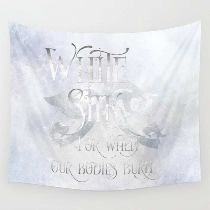 WHITE SILK when our bodies burn.  Shadowhunter Children's Rhyme Quote Wall Tapestry - LitLifeCo.