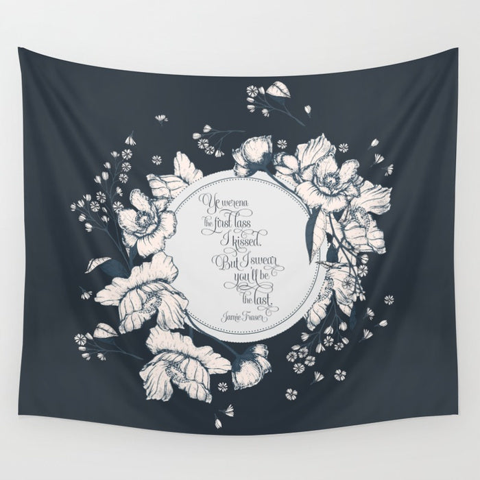 Ye werena the first lass I kissed... Jamie Fraser Quote Wall Tapestry - LitLifeCo.