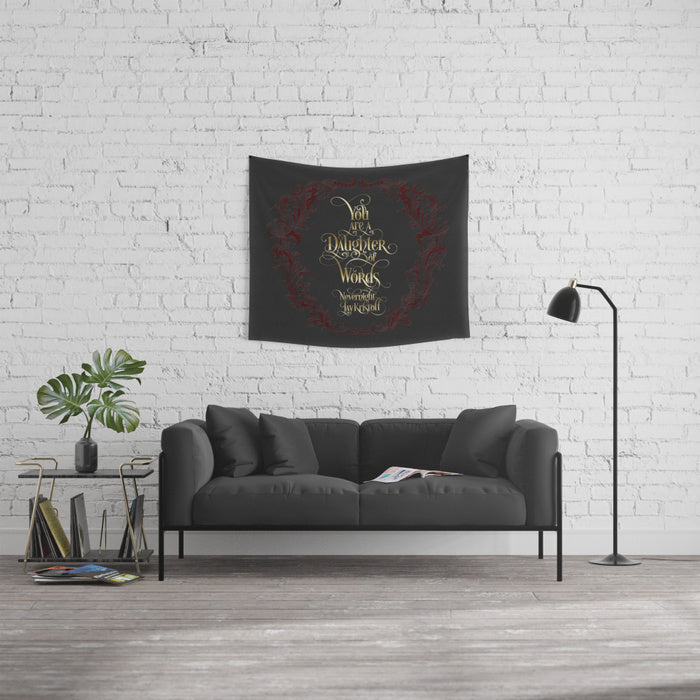 You are a daughter of words. Nevernight Quote Wall Tapestry