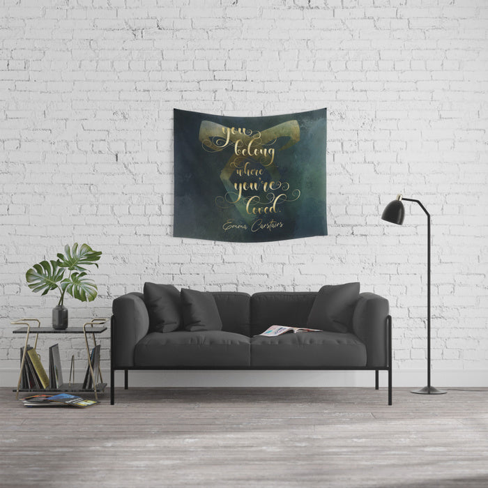 You belong... Emma Carstairs Quote Wall Tapestry