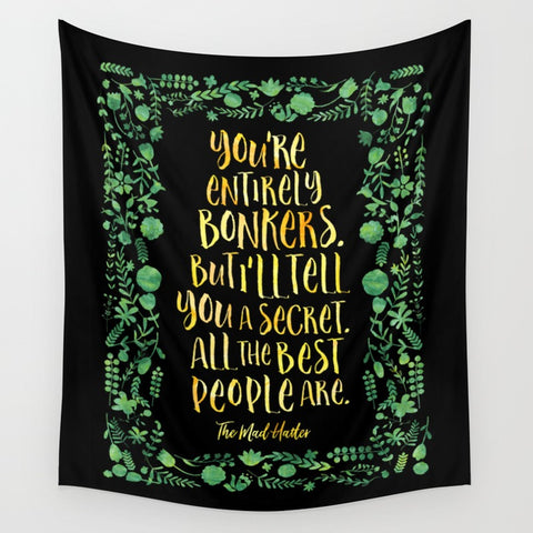 You're entirely bonkers... Alice in Wonderland Quote Wall Tapestry - LitLifeCo.