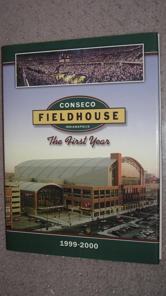 CONSECO FIELDHOUSE THE FIRST YEAR HARDBACK BOOK - Vintage Indy Sports