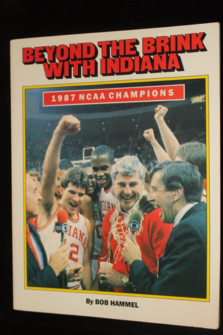 Beyond the Brink With Indiana 1987 NCAA Champions Steve Alford Autographed Book