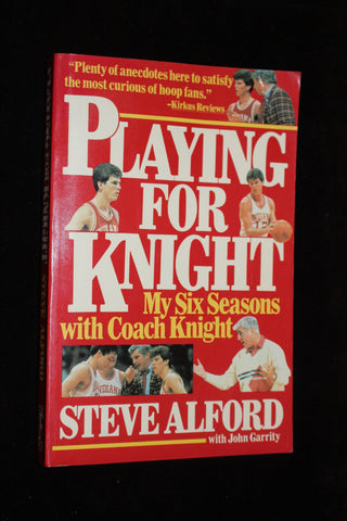 Playing for Knight Paperback Steve Alford Autographed Book