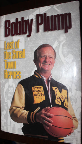 Bobby Plump Autographed Book, Last of the Small Town Heroes