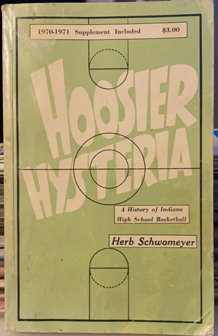 1972 Hoosier Hysteria Indiana HS Herb Schwomeyer Autographed Book, 2nd Edit.