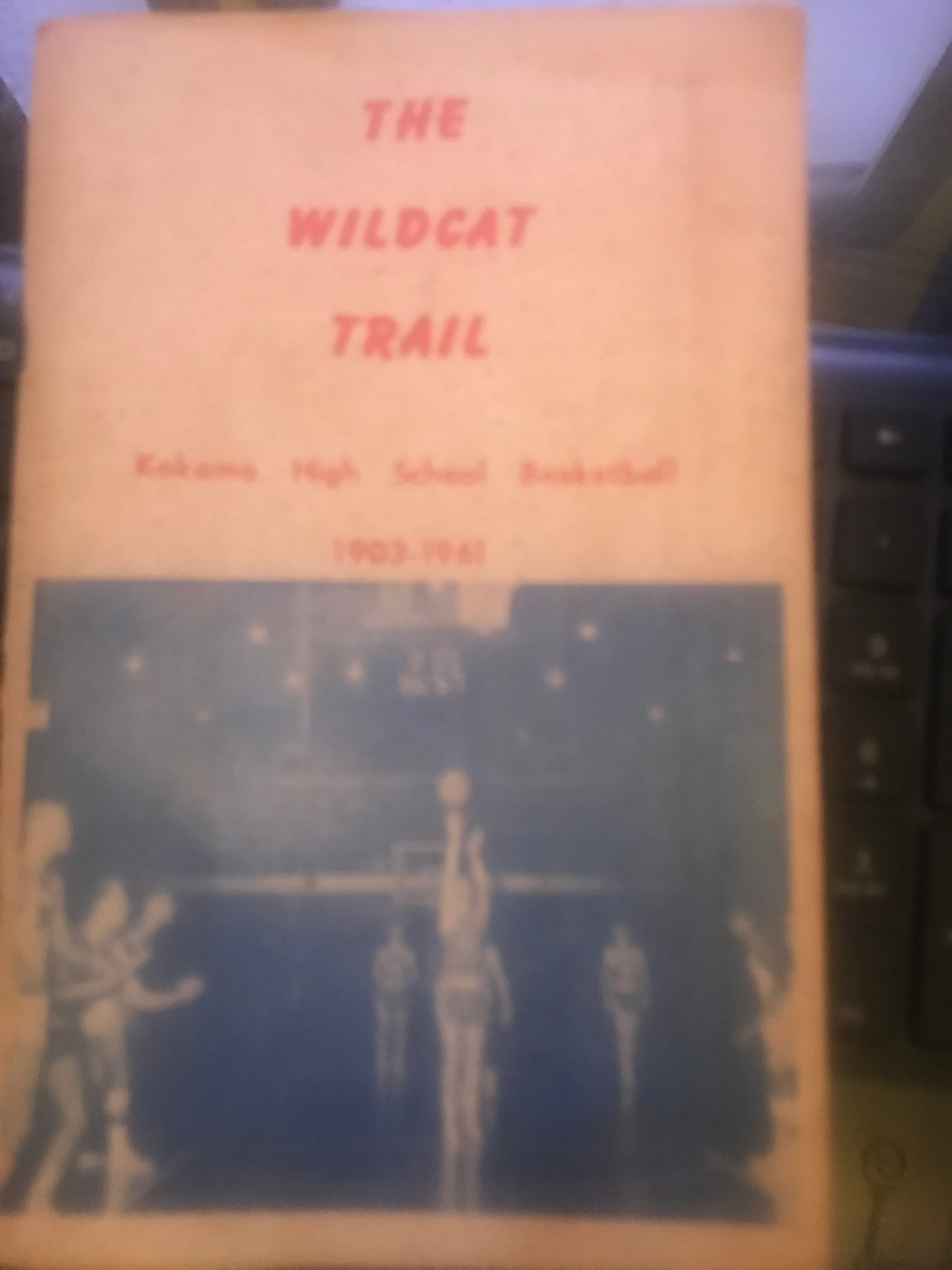 1903-1961 The Wildcat Trail Kokomo High School Basketball Book - Vintage Indy Sports