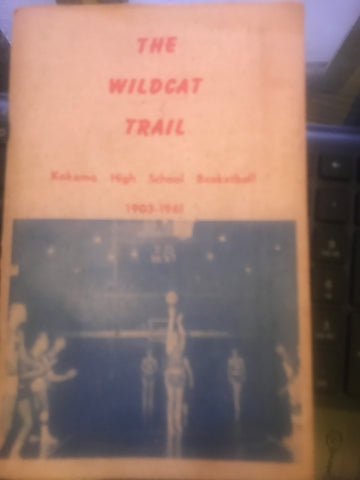 1903-1961 The Wildcat Trail Kokomo High School Basketball Book