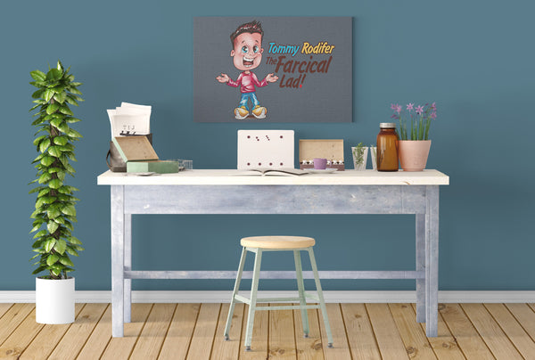 Tommy Rodifer: The Farcical Lad! Canvas Print
