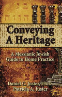Conveying A Heritage -A Messianic Jewish Guide To Home Practice